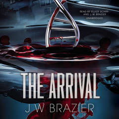 The Arrival Audiobook, by J. W. Brazier
