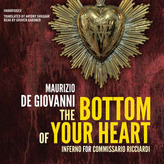 The Bottom of Your Heart: The Inferno for Commissario Ricciardi Audiobook, by Maurizio de Giovanni