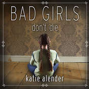Bad Girls Dont Die, by Katie Alender