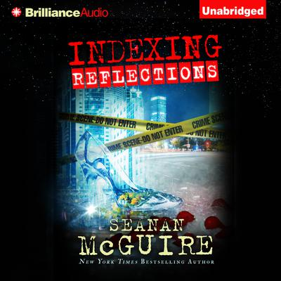 Indexing: Reflections Audiobook, by Seanan McGuire