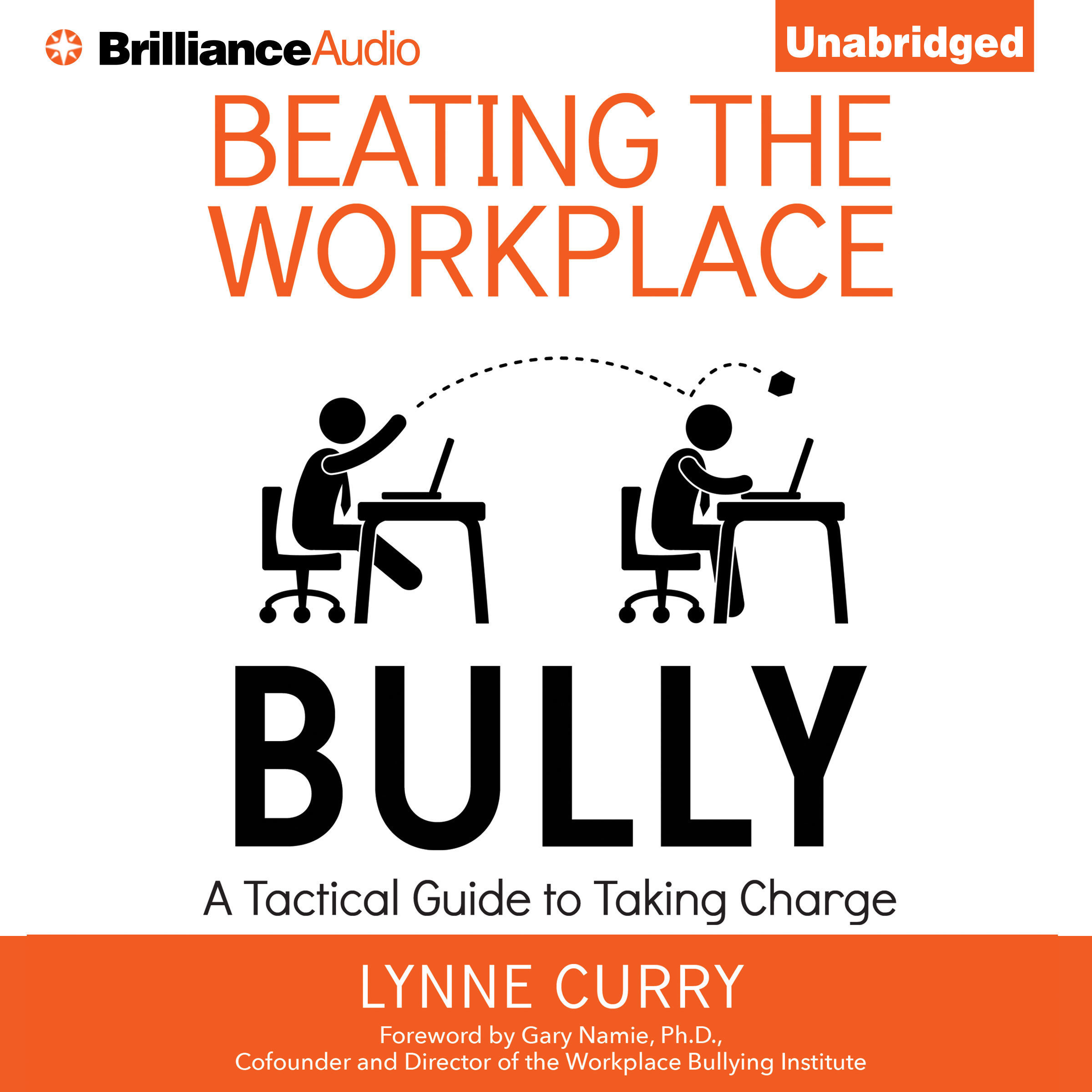 Printable Beating the Workplace Bully: A Tactical Guide to Taking Charge Audiobook Cover Art