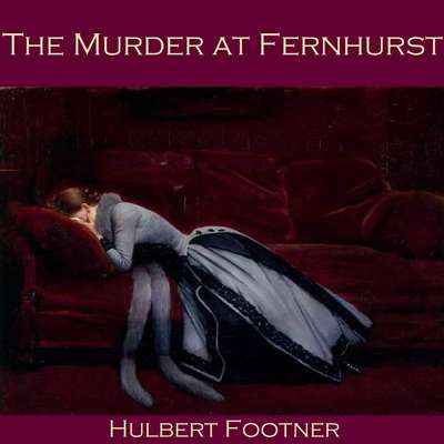 The Murder at Fernhurst Audiobook, by Hulbert Footner