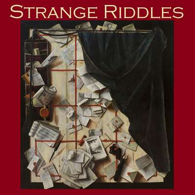 Strange Riddles: Stories of Puzzles and Intrigues Audiobook, by various authors