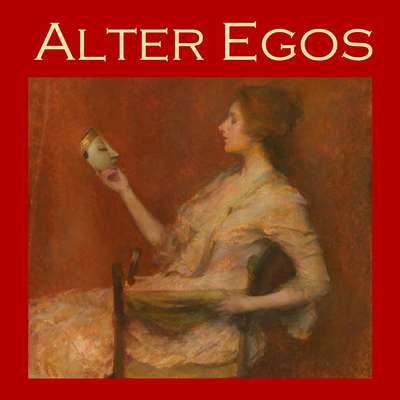 Alter Egos: Strange Stories of Split Personalities and Demonic Possession Audiobook, by various authors