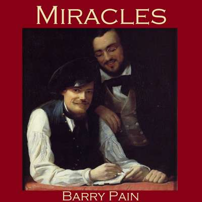Miracles Audiobook, by Barry Pain