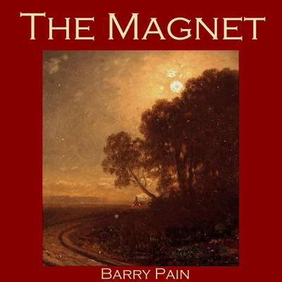 The Magnet Audiobook, by Barry Pain