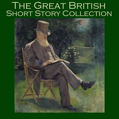 The Great British Short Story Collection Audiobook, by various authors