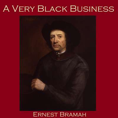 A Very Black Business Audiobook, by Ernest Bramah