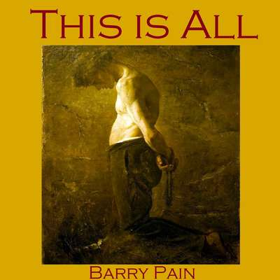 This Is All Audiobook, by Barry Pain