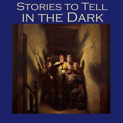 Stories to Tell in the Dark: 50 Terrifying Tales Audiobook, by various authors