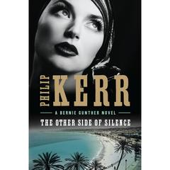 The Other Side of Silence Audiobook, by Philip Kerr