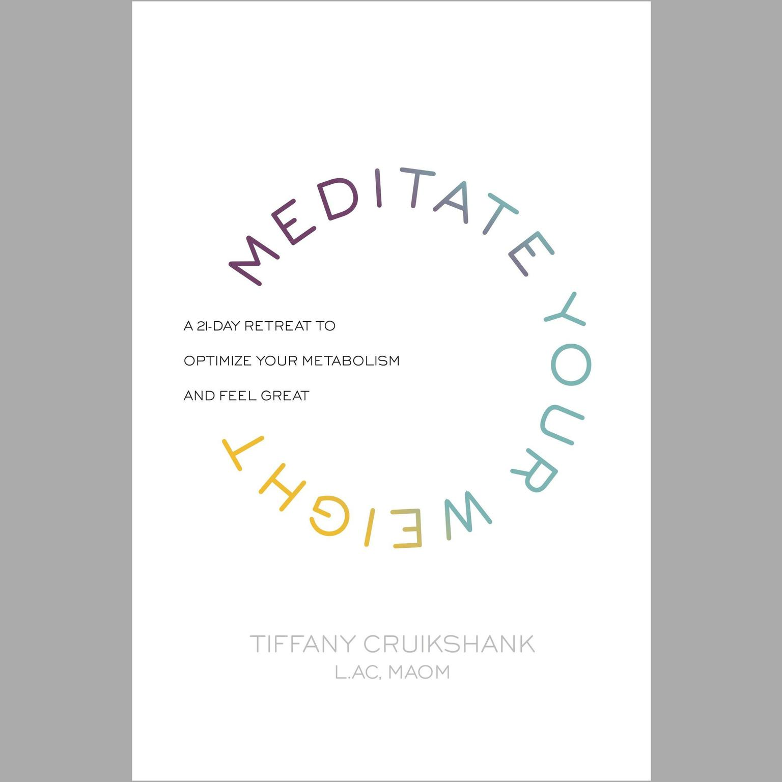 Printable Meditate Your Weight: A 21-Day Retreat to Optimize Your Metabolism and Feel Great Audiobook Cover Art