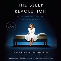 The Sleep Revolution: Transforming Your Life, One Night at a Time Audiobook, by Arianna Huffington