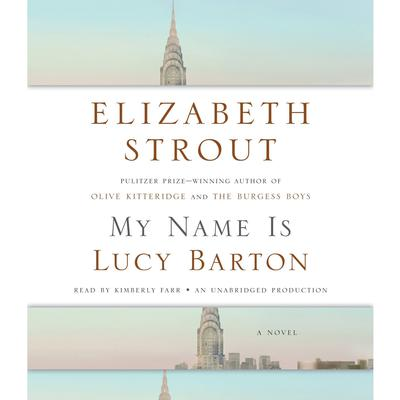 My Name Is Lucy Barton: A Novel Audiobook, by Elizabeth Strout