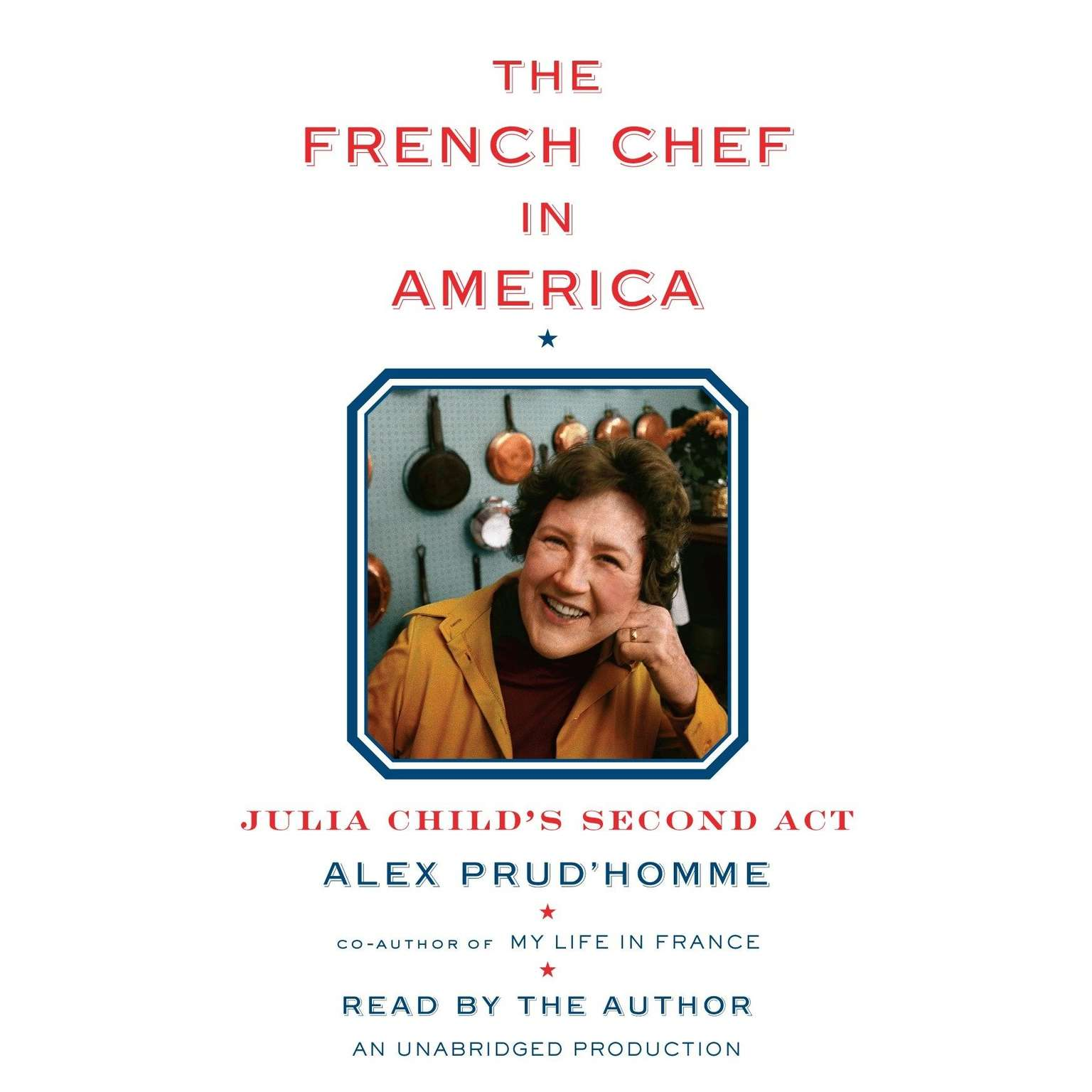 Printable The French Chef in America: Julia Child's Second Act Audiobook Cover Art