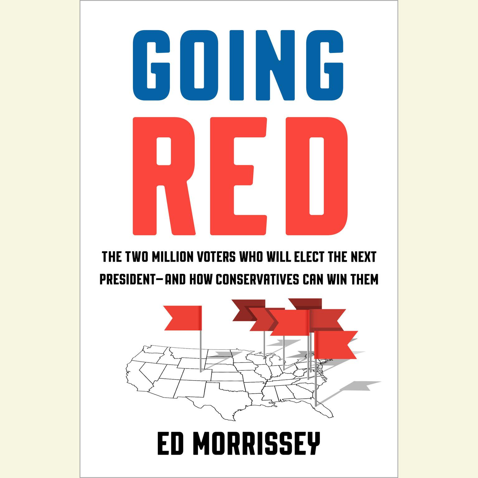 Printable Going Red: The Two Million Voters Who Will Elect the Next President—and How Conservatives Can Win Them Audiobook Cover Art