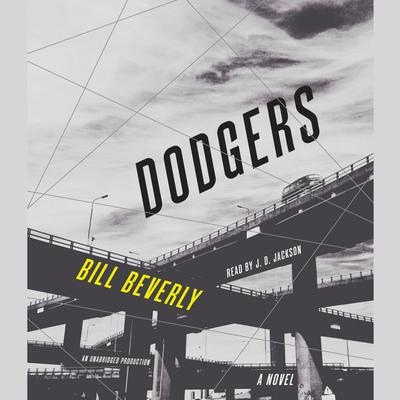 Dodgers: A Novel Audiobook, by Bill Beverly