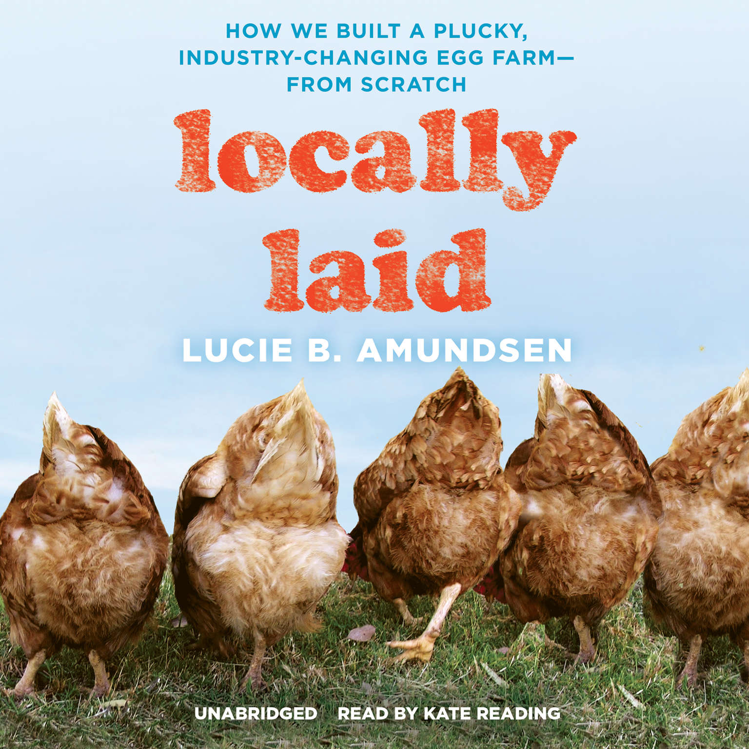 Printable Locally Laid: How We Built a Plucky, Industry-Changing Egg Farm—from Scratch Audiobook Cover Art