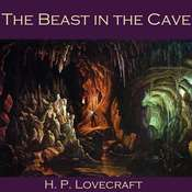 The Beast in the Cave Audiobook, by H. P. Lovecraft