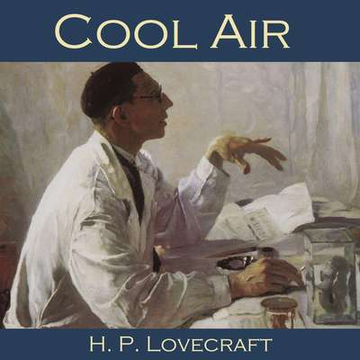 Cool Air Audiobook, by H. P. Lovecraft