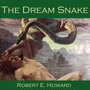 The Dream Snake Audiobook, by Robert E. Howard