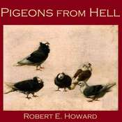 Pigeons from Hell Audiobook, by Robert E. Howard
