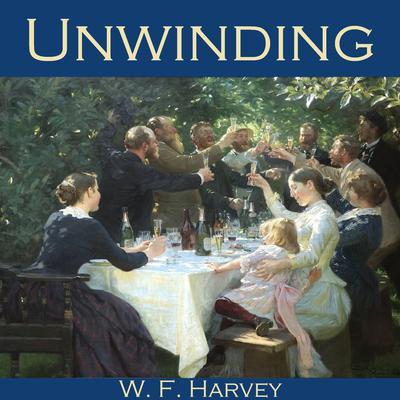 Unwinding Audiobook, by W. F.  Harvey