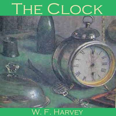 The Clock Audiobook, by W. F.  Harvey
