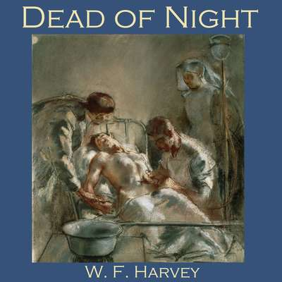 Dead of Night Audiobook, by W. F.  Harvey