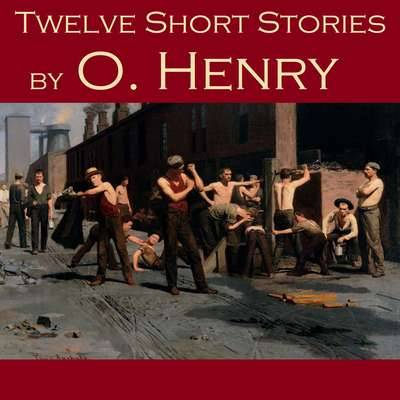 Twelve Short Stories by O. Henry Audiobook, by O. Henry