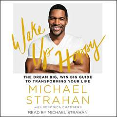 Wake Up Happy: The Dream Big, Win Big Guide to Transforming Your Life Audiobook, by Michael Strahan