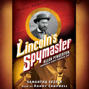 Lincoln's Spymaster: Allan Pinkerton, America's First Private Eye Audiobook, by Samantha Seiple