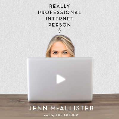 Really Professional Internet Person Audiobook, by Jenn McAllister