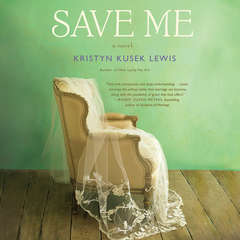 Save Me Audiobook, by Kristyn  Kusek Lewis