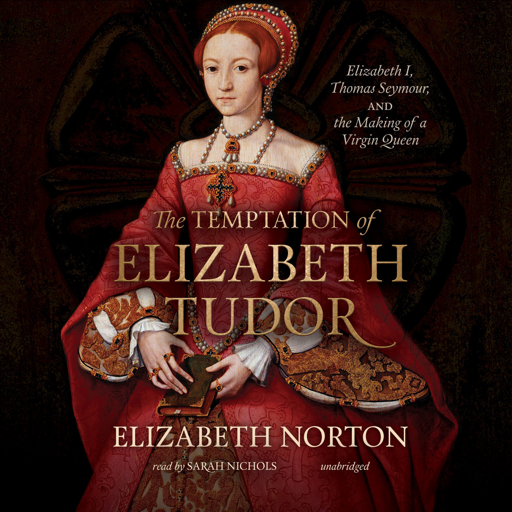 Printable The Temptation of Elizabeth Tudor: Elizabeth I, Thomas Seymour, and the Making of a Virgin Queen Audiobook Cover Art