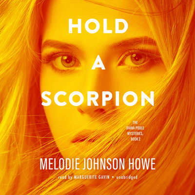 Hold a Scorpion Audiobook, by Melodie Johnson Howe