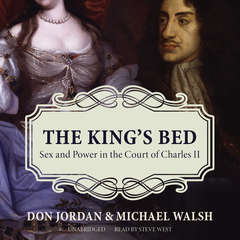 The King's Bed: Sex and Power in the Court of Charles II Audiobook, by Don Jordan, Michael Walsh
