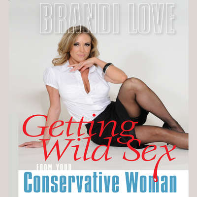 Getting Wild Sex from Your Conservative Woman Audiobook, by Brandi Love