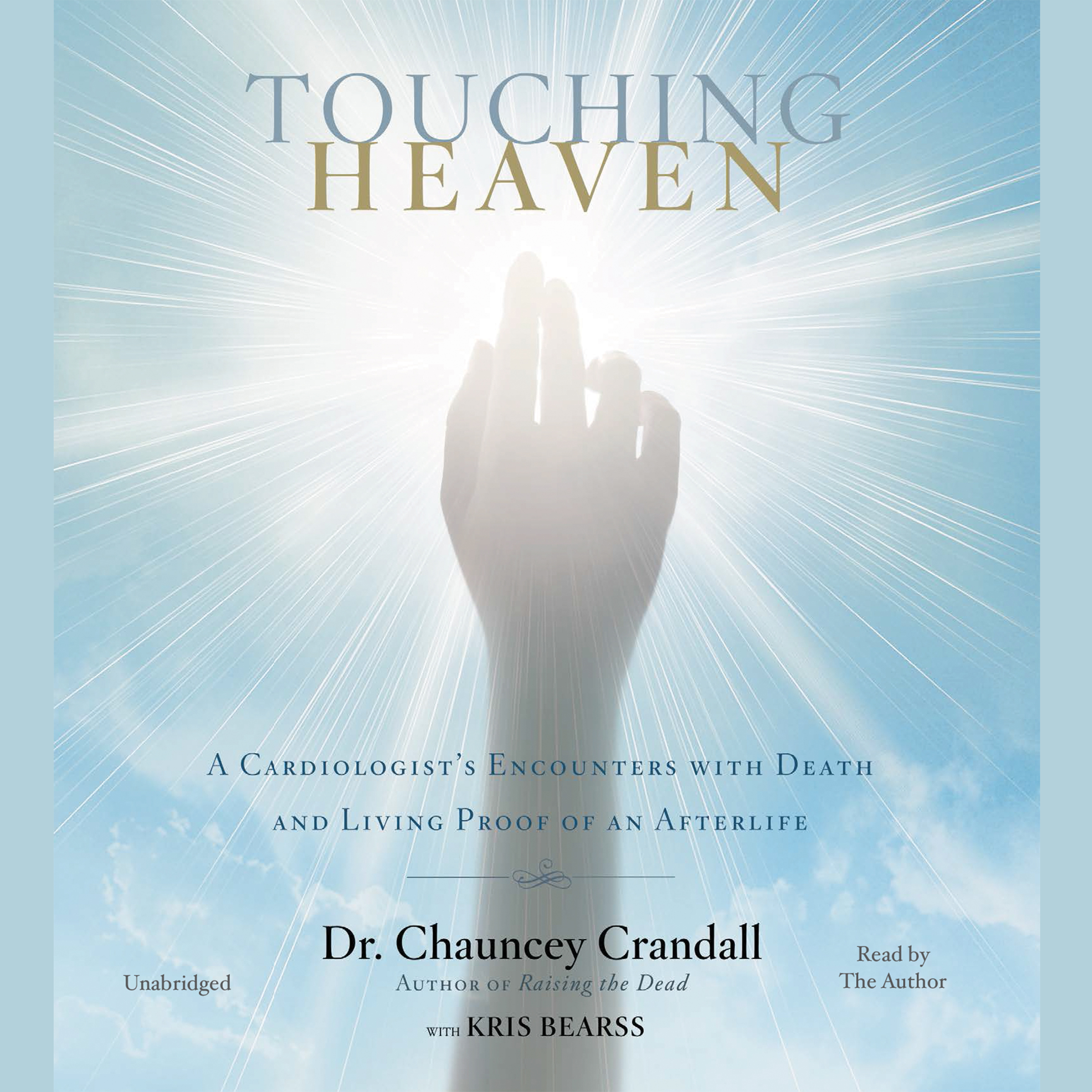 Printable Touching Heaven: A Cardiologist's Encounters with Death and Living Proof of an Afterlife Audiobook Cover Art