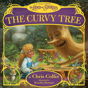 The Curvy Tree: A Tale from the Land of Stories Audiobook, by Chris Colfer