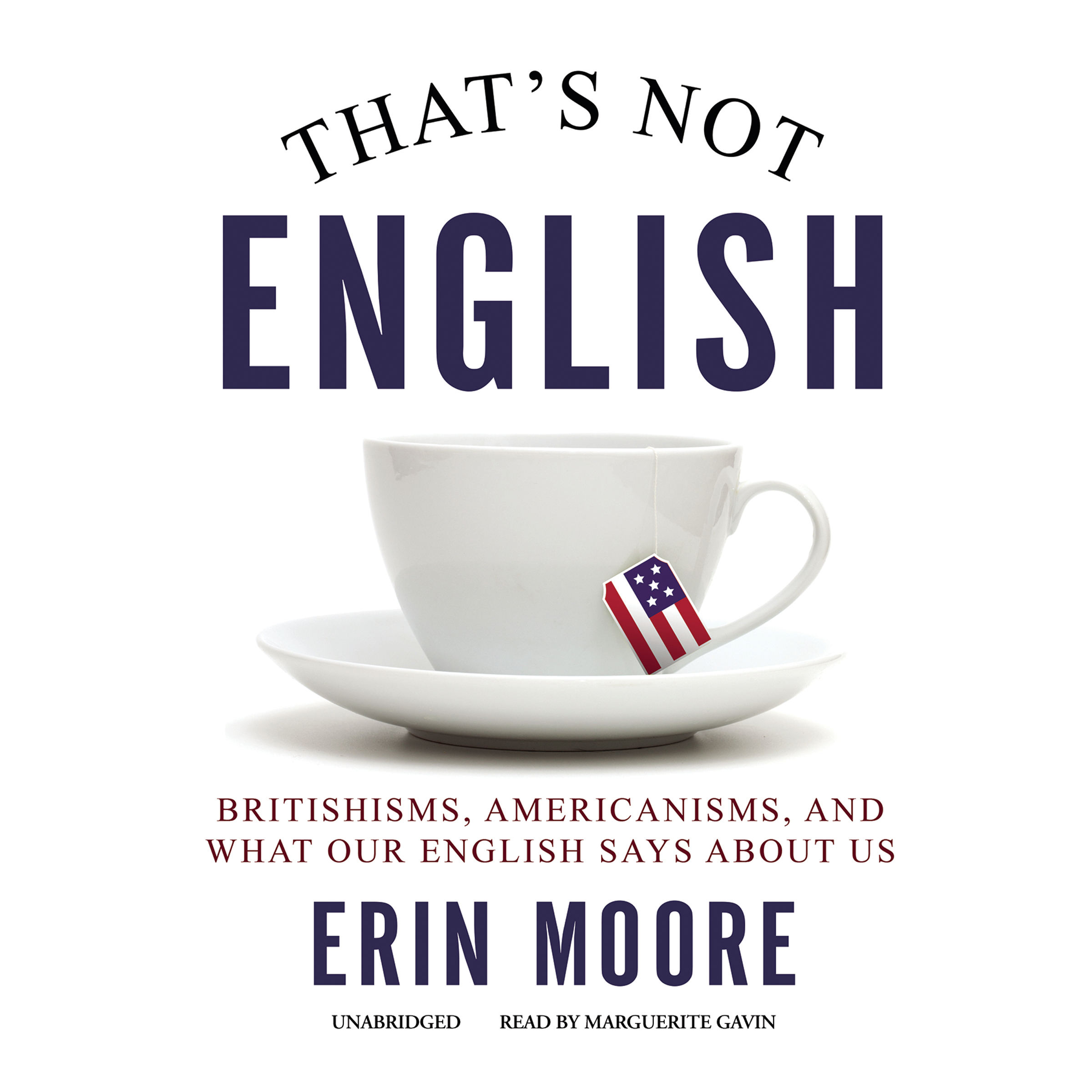 Printable That's Not English: Britishisms, Americanisms, and What Our English Says About Us Audiobook Cover Art