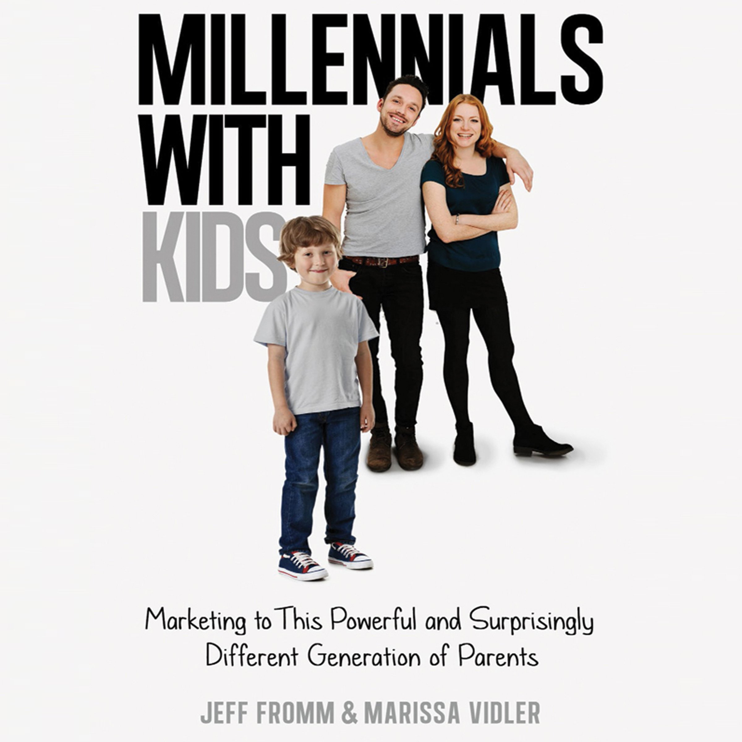 Printable Millennials with Kids: Marketing to This Powerful and Surprisingly Different Generation of Parents Audiobook Cover Art