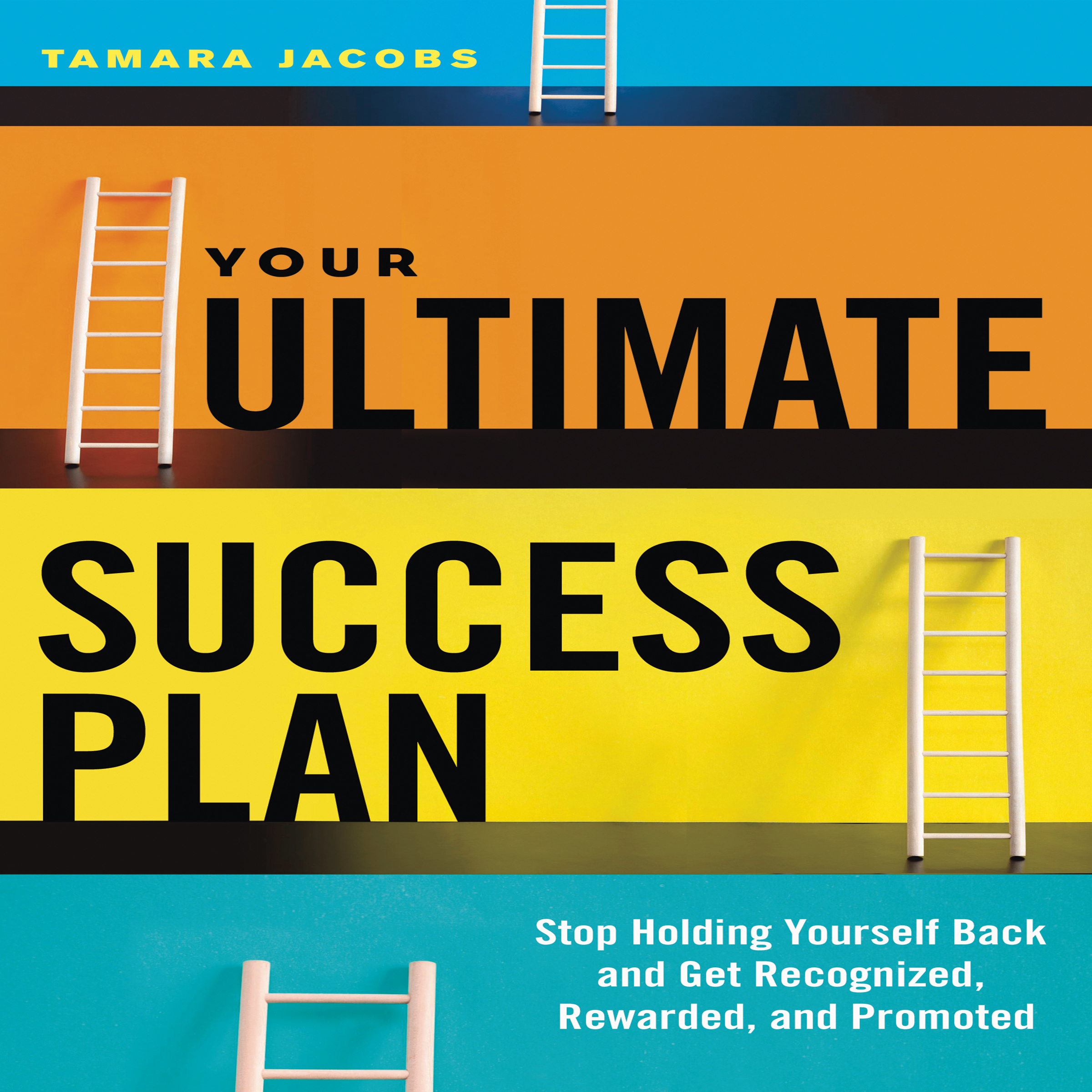 Printable Your Ultimate Success Plan: Stop Holding Yourself Back and Get Recognized, Rewarded and Promoted Audiobook Cover Art