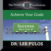Achieve Your Goals, by Lee Pulos