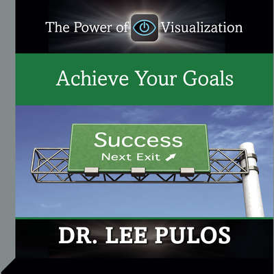 Achieve Your Goals Audiobook, by Lee Pulos