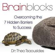 Brainblocks: Overcoming the 7 Hidden Barriers to Success Audiobook, by Theo Tsaousides