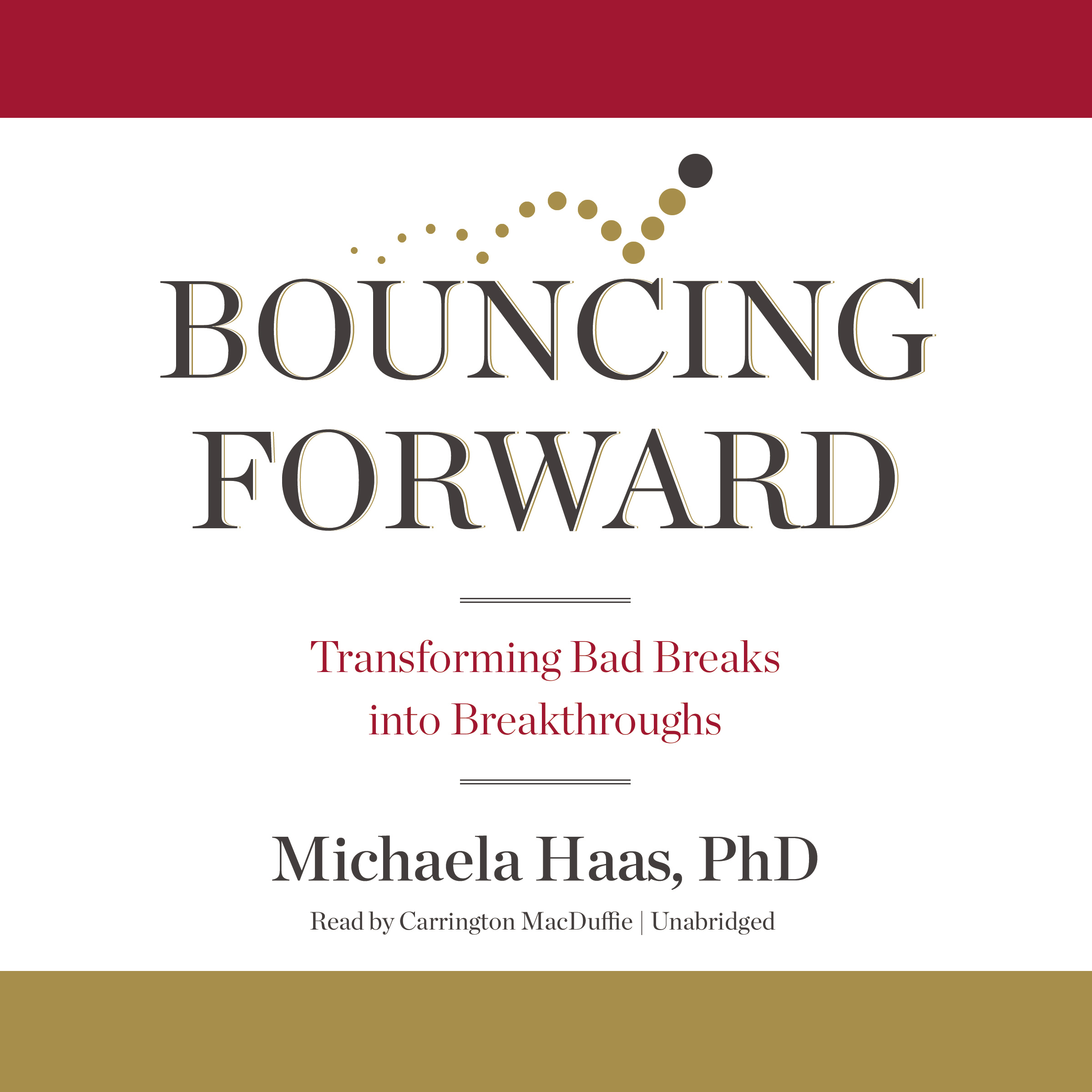 Printable Bouncing Forward: Transforming Bad Breaks into Breakthroughs Audiobook Cover Art