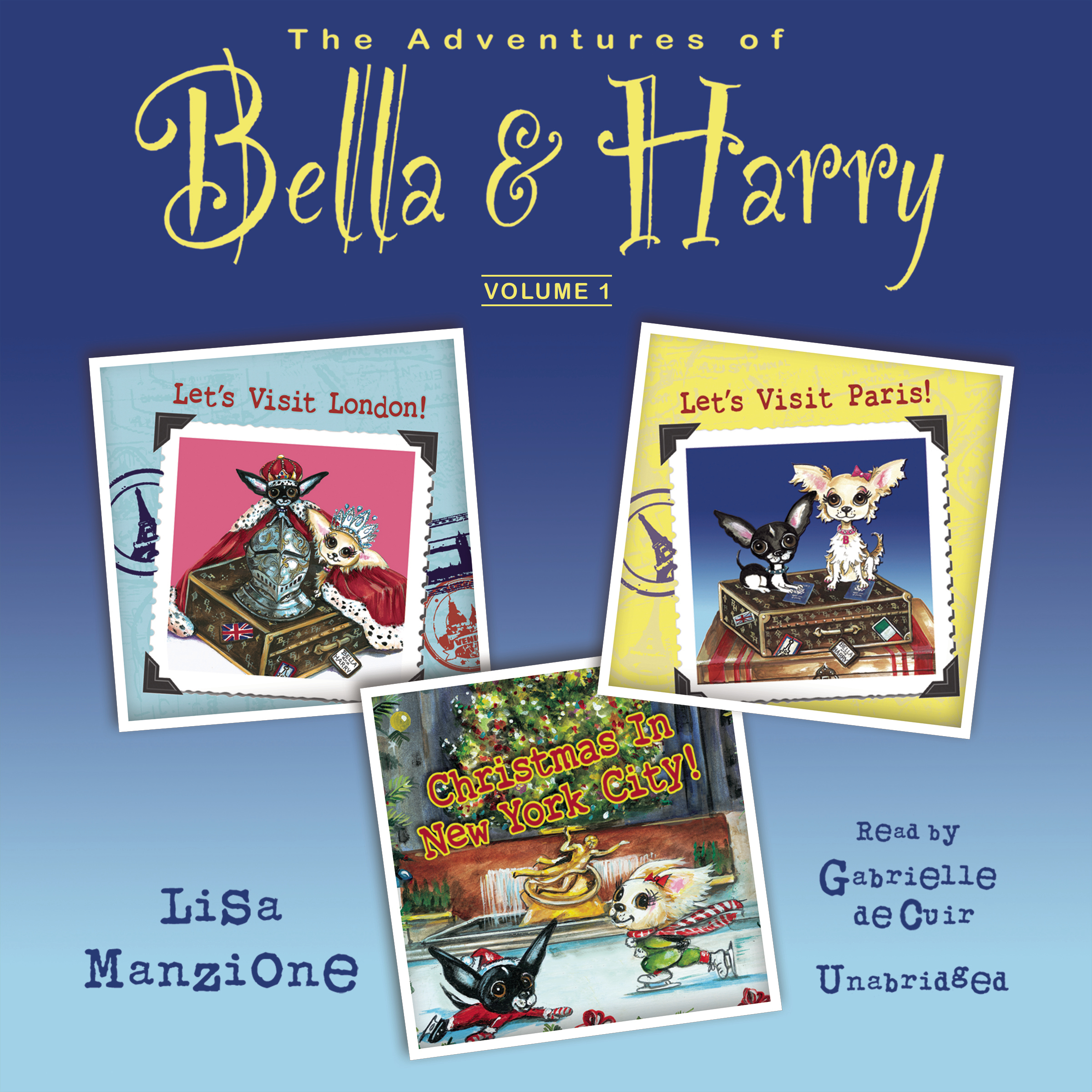 Printable The Adventures of Bella & Harry, Vol. 1: Let's Visit Paris!, Let's Visit London!, and Christmas in New York City! Audiobook Cover Art