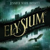 Elysium: Or, The World After Audiobook, by Jennifer Marie Brissett