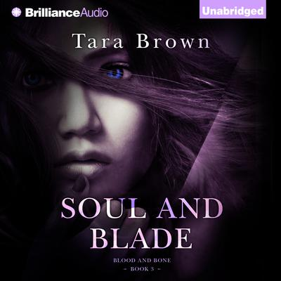 Soul and Blade Audiobook, by Tara Brown